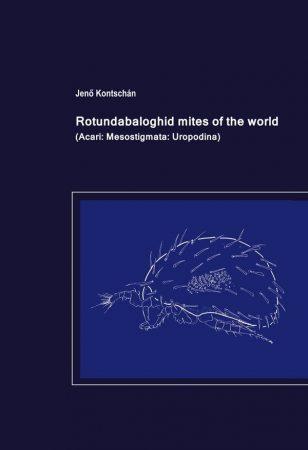 Kontschán Jenő: Rotundabaloghid mites of the World (Ad Librum)