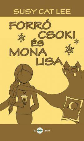 Susy Cat Lee: Forró csoki és Mona Lisa (Ad Librum)
