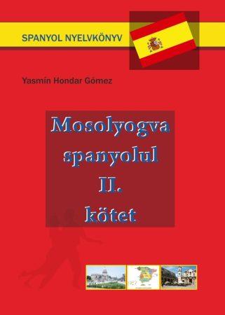 Yasmín Hondar Gómez: Mosolyogva spanyolul - Második kötet (Ad Librum)