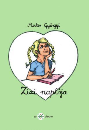 Mester Györgyi: Zizi naplója (Ad Librum)