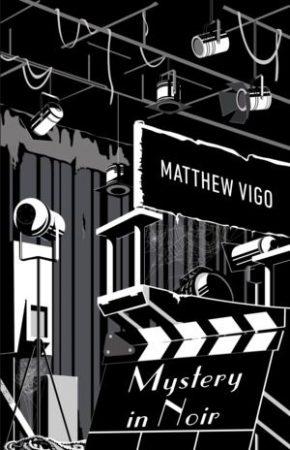 Matthew Vigo: Mystery in Noir (Ad Librum, 2016.)