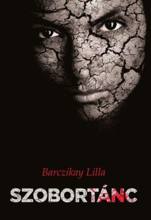 Barczikay Lilla: Szobortánc (Ad Librum, 2017)