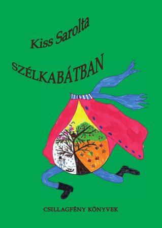 Kiss Sarolta: Szélkabátban