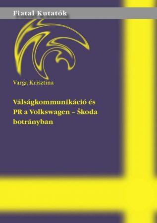 Varga Krisztina: Válságkommunikáció és PR a Volkswagen-Škoda botrányban