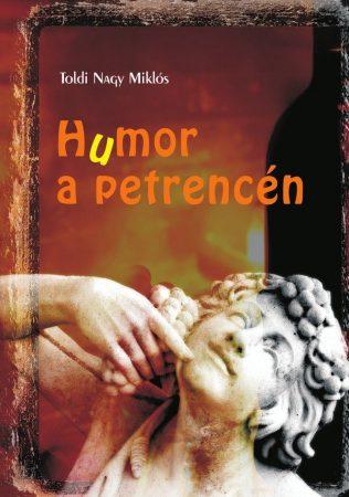 Toldi Nagy Miklós: Humor a petrencén (Ad Librum)