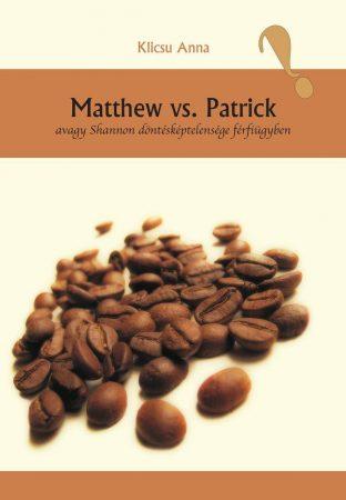 Klicsu Anna: Matthew vs. Patrick (avagy Shannon döntésképtelensége férfiügyben) (Ad Librum)
