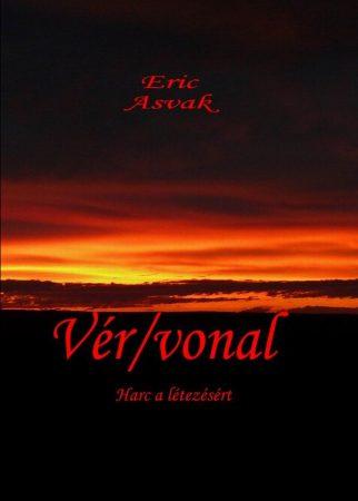 Eric Asvak: Vér/vonal - Harc a létezésért (Ad Librum)