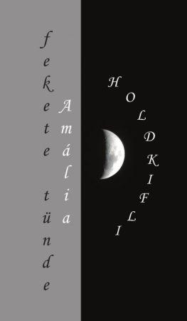 Fekete Tünde Amália: Holdkifli (Ad Librum)
