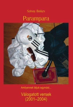 Szinay Balázs: Parampara (Válogatott versek 2001-2004) (Ad Librum)