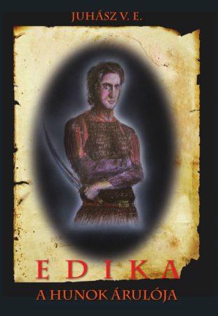 Juhász V. E.: Edika – A hunok árulója (Ad Librum)