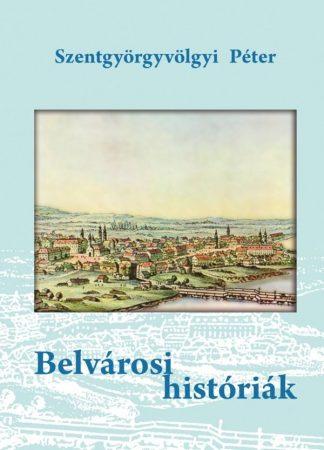 Szentgyörgyvölgyi Péter: Belvárosi históriák