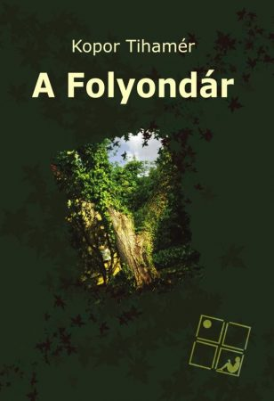 Kopor Tihamér: A Folyondár (Ad Librum)