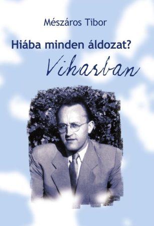 Mészáros Tibor: Hiába minden áldozat? - Viharban, Pocsolya, Kéregető (Ad Librum)