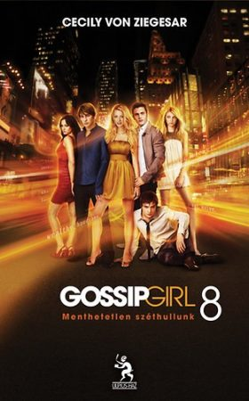 Cecily von Ziegesar: Gossip Girl 8. (Ulpiusház)