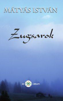 Mátyás István: Zugsarok (Ad Librum)