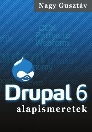 Nagy Gusztáv: Drupal 6 alapismeretek (Ad Librum)