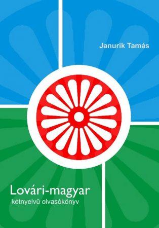 Janurik Tamás: Lovári-magyar kétnyelvű olvasókönyv (Ad Librum)