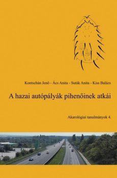 Kontschán Jenő, Ács Anita, Suták Anita, Kiss Balázs: A hazai autópályák pihenőinek atkái (StormingBrain, 2015)