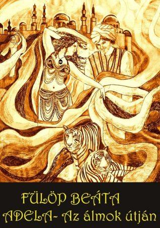 Fülöp Beáta: Adela - Az álmok útján (Ad Librum)