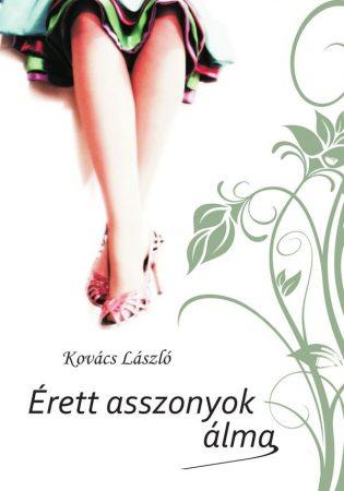 Kovács László: Érett asszonyok álma (Ad Librum)