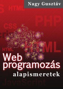Nagy Gusztáv: Web programozás alapismeretek (Ad Librum)