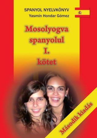 Yasmín Hondar Gómez: Mosolyogva spanyolul I. - Második, javított kiadás (Ad Librum)
