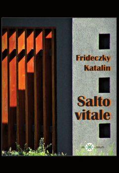 Frideczky Katalin: Salto vitale (Ad Librum)