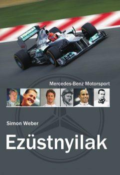Simon Weber: Ezüstnyilak - Mercedes-Benz Motorsport (Ad Librum)
