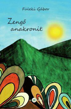 Füleki Gábor: Zengő anakronit (Ad Librum)
