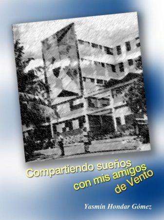 Yasmín Hondar Gómez: Compartiendo sueños con mis amigos de Vento (Ad Librum, 2014)