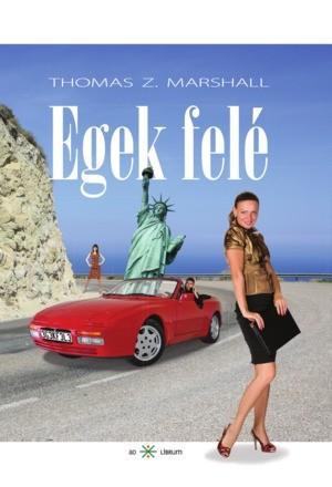 Thomas Z Marshall: Egek felé (Ad Librum)