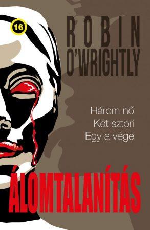Robin O'Wrightly: Álomtalanítás (Ad Librum, 2016.)
