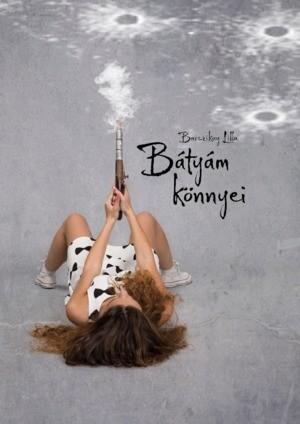 Barczikay Lilla: Bátyám könnyei (Ad Librum, 2016.)