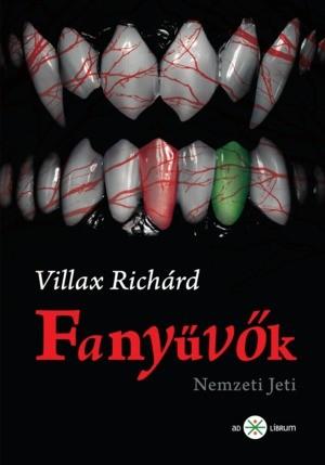 Villax Richárd: Fanyűvők (Nemzeti Jeti), Ad Librum 2016.