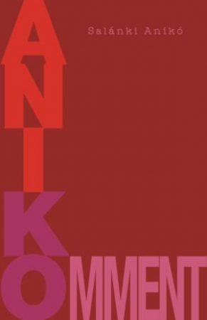Salánki Anikó: Anikomment (Ad Librum, 2016.)