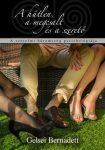 Gelsei Bernadett: A hűtlen, a megcsalt és a szerető. A szerelmi háromszög pszichológiája (Al Librum Kiadó, 2017)