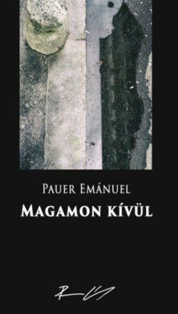 Pauer Emánuel: Magamon kívül (Ad Librum, 2017.)