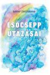 Garay Zsuzsanna: Esőcsepp utazásai (Ad Librum Kiadó, 2017)