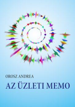 Orosz Andrea: Az üzleti memo. Segédanyag az LCCI nyelvvizsgára
