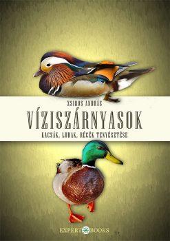 Zsiros András: Víziszárnyasok. Kacsák, ludak, récék tenyésztése