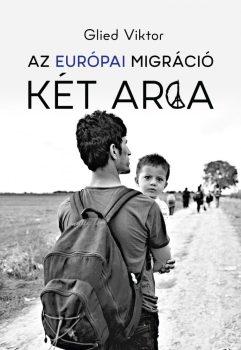Glied Viktor: Az európai migráció két arca