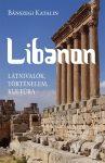 Bánszegi Katalin: Libanon. Látnivalók, történelem, kultúra