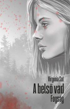 Virginia Sol: A belső vad. Fogság [Könyv Guru, 2019]