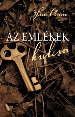 Sára Anna: Az emlékek kulcsa (Könyv Guru, 2019)