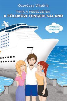 Ozoróczy Viktória: Tinik a fedélzeten. A földközi-tengeri kaland