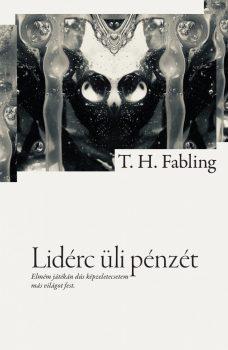 T.H. Fabling: Lidérc üli pénzét