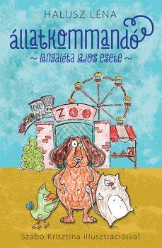 Halusz Léna: Állatkommandó. Langaléta Lajos esete