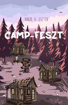 Borza V. Eszter: Camp-Feszt. A Camp-trilógia első része