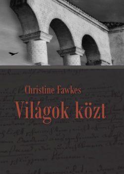 Christine Fawkes: Világok közt