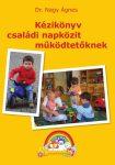 Csodacsalád Egyesület: Kézikönyv családi napközi működtetőknek